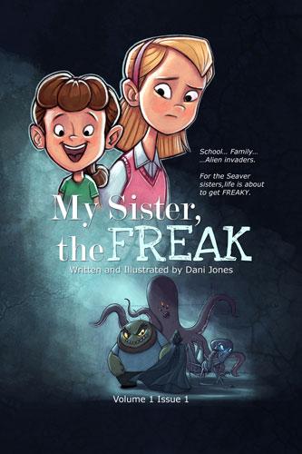 My Sister the Freak by Dani Jones mysisterthefreak.com